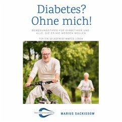 Diabetes? Ohne mich! (MP3-Download) - Sackissow, Marius