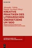 Kreative Praktiken des literarischen Übersetzens um 1800 (eBook, ePUB)