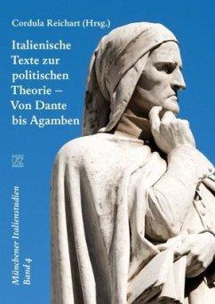 Italienische Texte zur politischen Theorie - Von Dante bis Agamben