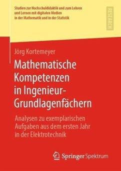 Mathematische Kompetenzen in Ingenieur-Grundlagenfächern - Kortemeyer, Jörg