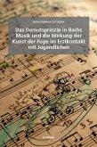 Das Demutsprinzip in Bachs Musik und die Wirkung der Kunst der Fuge im Erstkontakt mit Jugendlichen