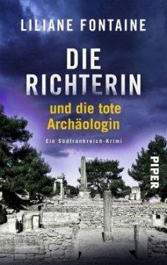 Die Richterin und die tote Archäologin / Mathilde de Boncourt Bd.2 - Fontaine, Liliane