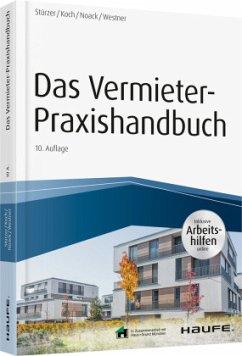 Das Vermieter-Praxishandbuch - inkl. Arbeitshilfen online - Stürzer, Rudolf; Koch, Michael; Noack, Birgit; Westner, Martina