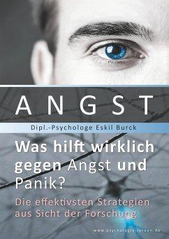 Angst - Was hilft wirklich gegen Angst und Panikattacken? - Burck, Eskil