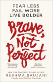 Brave, Not Perfect: An inspiring read for fans of Lean In by Sheryl Sandberg (eBook, ePUB)