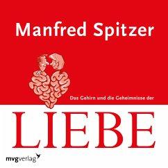 Das Gehirn und die Geheimnisse der Liebe (MP3-Download) - Spitzer, Manfred