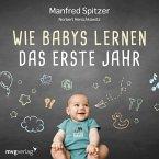 Wie Babys lernen - das erste Jahr (MP3-Download)