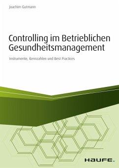 Controlling im betrieblichen Gesundheitsmanagement (eBook, PDF) - Gutmann, Joachim