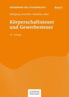 Körperschaftsteuer und Gewerbesteuer (eBook, PDF) - Alber, Matthias; Zenthöfer, Wolfgang