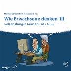 Wie Erwachsene denken III: 60 plus Jahre (MP3-Download)