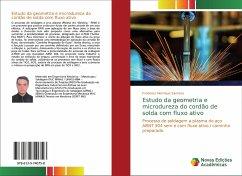 Estudo da geometria e microdureza do cordão de solda com fluxo ativo