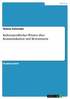 Kulturspezifisches Wissen über Kommunikation und Bewusstsein (eBook, ePUB)