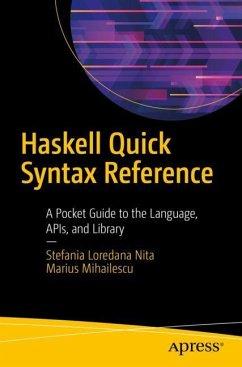 Haskell Quick Syntax Reference - Nita, Stefania Loredana; Mihailescu, Marius