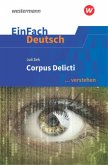 Corpus Delicti. EinFach Deutsch ... verstehen