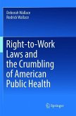 Right-to-Work Laws and the Crumbling of American Public Health
