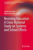Resisting Education: A Cross-National Study on Systems and School Effects (eBook, PDF)