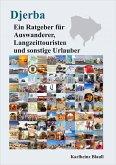 Djerba - Ein Ratgeber für Auswanderer, Langzeittouristen und sonstige Urlauber (eBook, ePUB)