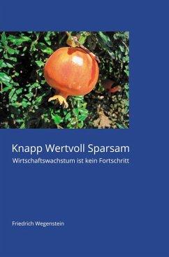 Knapp Wertvoll Sparsam (eBook, ePUB) - Wegenstein, Friedrich