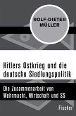 Hitlers Ostkrieg und die deutsche Siedlungspolitik (eBook, ePUB)