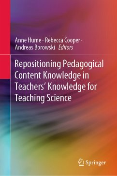 Repositioning Pedagogical Content Knowledge in Teachers' Knowledge for Teaching Science (eBook, PDF)