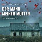 Der Mann meiner Mutter - Ein Hunsrück-Krimi (Ungekürzt) (MP3-Download)
