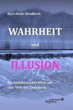 Wahrheit und Illusion (eBook, ePUB) - Brodbeck, Karl-Heinz