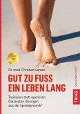 Gut zu Fuß ein Leben lang (eBook, ePUB)