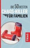 Die 50 besten Chaos-Killer für Familien (eBook, ePUB)
