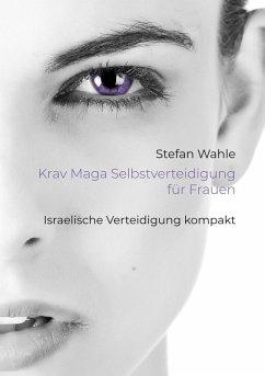 Krav Maga Selbstverteidigung für Frauen (eBook, ePUB)