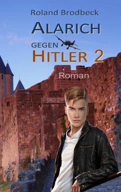 Alarich gegen Hitler (eBook, ePUB)