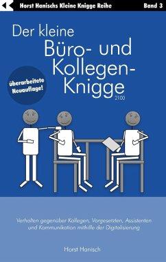 Der kleine Büro- und Kollegen-Knigge 2100 (eBook, ePUB)