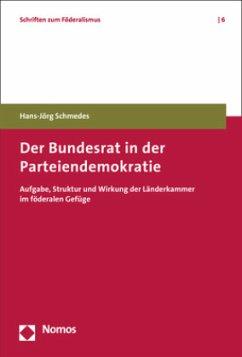 Der Bundesrat in der Parteiendemokratie - Schmedes, Hans-Jörg
