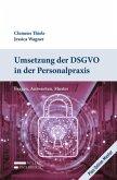 Umsetzung der DSGVO in der Personalpraxis