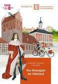 Radtouren durch historische Stadtkerne im Land Brandenburg Tour 1 - Von Neuruppin ins Oderland