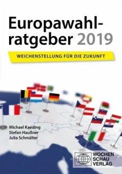 Europawahlratgeber 2019 - Kaeding, Michael; Schmälter, Julia