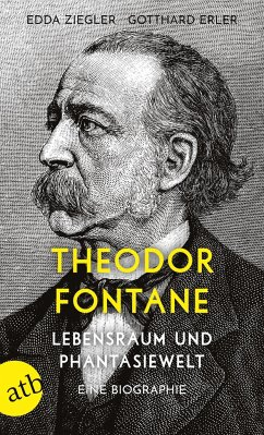 Theodor Fontane. Lebensraum und Phantasiewelt - Ziegler, Edda; Erler, Gotthard