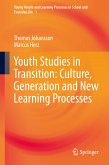 Youth Studies in Transition: Culture, Generation and New Learning Processes (eBook, PDF)