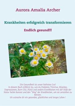 Krankheiten erfolgreich transformieren (eBook, ePUB)