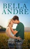 Liebe ist kein Märchen: Summer Lake 2 (Ableger der Sullivans von New York) (eBook, ePUB)