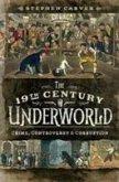 The 19th Century Underworld