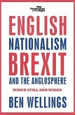 English Nationalism, Brexit and the Anglosphere: Wider Still and Wider