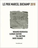 Le Prix Marcel Duchamp 2018 - Bourouissa, Mohamed; Cogitore, Clement; Tran, Thu-Van