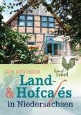 Die schönsten Land- & Hofcafés in Niedersachsen (Mängelexemplar)