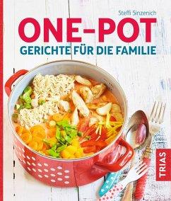 One-Pot - Gerichte für die Familie (eBook, ePUB) - Sinzenich, Steffi