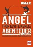 DMAX Angel-Abenteuer weltweit für echte Kerle (Mängelexemplar)