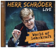 World of Lehrkraft (Live), 2 Audio-CDs - Schröder, Herr