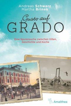 Gusto auf Grado (eBook, ePUB) - Schwarz, Andreas; Brinek, Martha