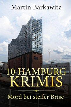 10 Hamburg Krimis (eBook, ePUB) - Barkawitz, Martin
