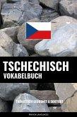 Tschechisch Vokabelbuch: Thematisch Gruppiert & Sortiert (eBook, ePUB)