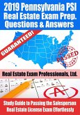 2019 Pennsylvania PSI Real Estate Exam Prep Questions, Answers & Explanations: Study Guide to Passing the Salesperson Real Estate License Exam Effortlessly (eBook, ePUB)